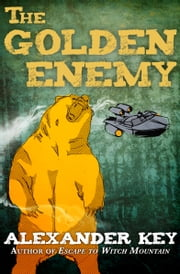 The Golden Enemy ebook by Alexander Key