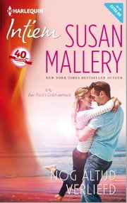 Nog altijd verliefd - Fool's gold ebook by Susan Mallery, Maria Terlaak