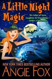 A Little Night Magic ebook by Angie Fox