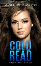 Cold Read - Oliana Mercer Series, #3 ebook by Marguerite Ashton