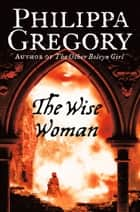 The Wise Woman ebook by