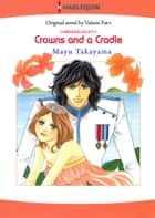 Crowns and a Cradle (Harlequin Comics) - Harlequin Comics ebook by Valerie Parv, Mayu Takayama