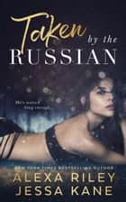 Taken by the Russian ebook by