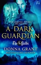 A Dark Guardian ebook by Donna Grant
