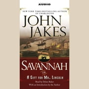 Savannah {or} a Gift for Mr. Lincoln audiobook by John Jakes