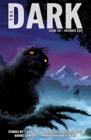 The Dark Issue 29 - The Dark, #29 ebook by Angela Slatter,Darcie Little Badger,Maria Dahvana Headley,Davide Camparsi