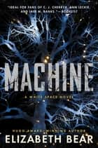 Machine - A White Space Novel ebook by