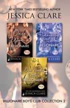 Billionaire Boys Club Collection 2: Once Upon A Billionaire, Romancing The Billionaire, One Night With A Billionaire ebook by Jessica Clare