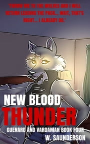 New Blood Thunder ebook by Wolfen Saunderson,Vanessa Smith