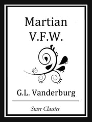 Martian V.F.W. ebook by G. L. Vanderburg