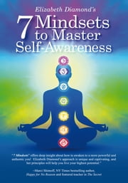 7 Mindsets to Master Self-Awareness ebook by Elizabeth Diamond