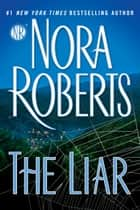 The Liar ebook door Nora Roberts
