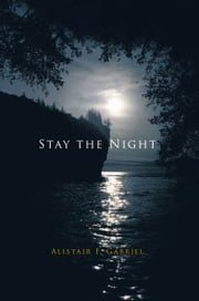 Stay the Night ebook by Alistair F. Gabriel