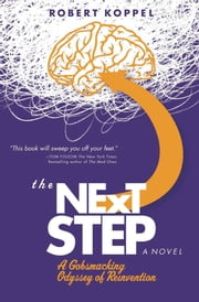 The Next Step - A Gobsmacking Odyssey of Reinvention ebook by Robert Koppel
