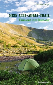 Mein Alpe-Adria-Trail - Time-out statt Burn-out ebook by Petra Albenberger