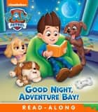Goodnight, Adventure Bay! (PAW Patrol) e-bog by Nickelodeon Publishing