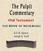 The Pulpit Commentary-Book of Nehemiah ebook by Joseph Exell