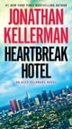 Heartbreak Hotel - An Alex Delaware Novel ebook by Jonathan Kellerman