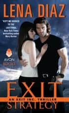 Exit Strategy - An EXIT Inc. Thriller ekitaplar by Lena Diaz