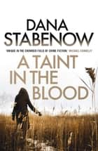 A Taint in the Blood ebook by Dana Stabenow