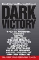 Dark Victory - How a government lied its way to political triumph ebook by David Marr, Marian Wilkinson