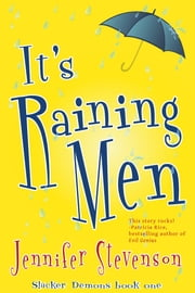 It's Raining Men - A Slacker Demons Novel ebook by Jennifer Stevenson