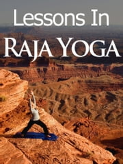 Lessons in Raja Yoga ebook by Thrive Living Library,Midwest Journal Press