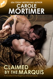 Claimed by the Marquis (Regency Unlaced 2) ebook by Carole Mortimer