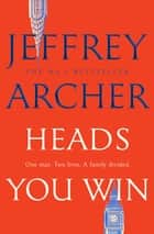 Heads You Win ebook by Jeffrey Archer