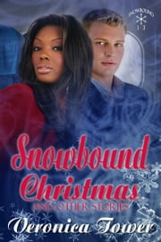 Snowbound Christmas and Other Stories ebook by Veronica Tower