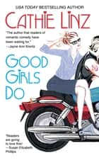 Good Girls Do ebook by Cathie Linz