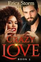 Crazy Love - Crazy in Love, #3 ebook by