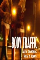 Body Traffic ebook by Domokos,Rita Y. Toews