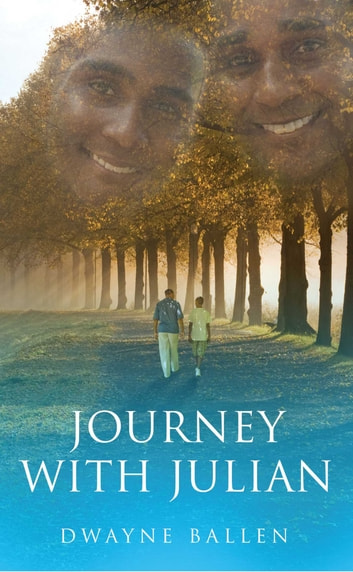 Journey with Julian ebook by Dwayne Ballen