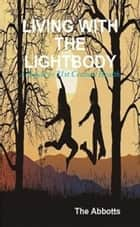 Living with the Lightbody: 21st Century Health ebook by The Abbotts