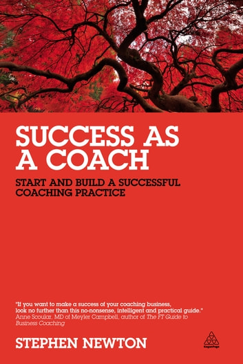 Success as a Coach - Start and Build a Successful Coaching Practice ebook by Stephen Newton