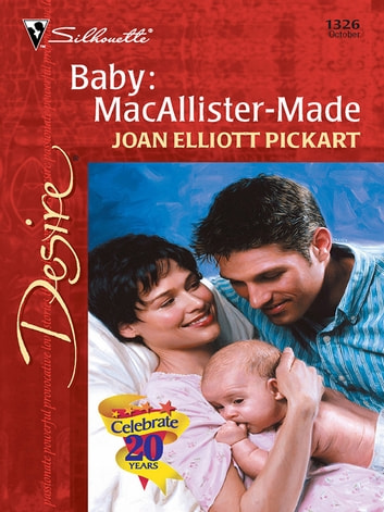 Baby: MacAllister-Made ebook by Joan Elliott Pickart