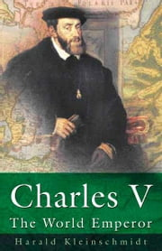 Charles V - The World Emperor ebook by Harald Kleinschmidt