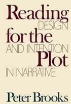 Reading for the Plot ebook by Peter Brooks