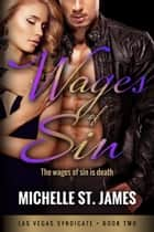 Wages of Sin ebook by Michelle St. James