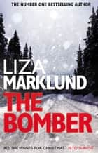 The Bomber ebook by Liza Marklund