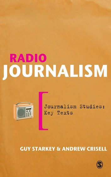 Radio Journalism ebook by Professor Guy Starkey,Andrew Crisell