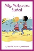 Milly, Molly and the Sunhat ebook by Gil Pittar, Chris Morrell
