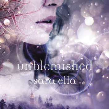 Unblemished audiobook by Sara Ella