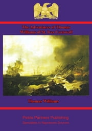 The Adventures of Thomas Williams of St. Ives, Cornwall ebook by Thomas Williams