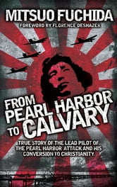 From Pearl Harbor to Calvary ebook by Mitsuo Fuchida