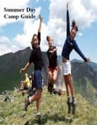 Summer Day Camp Guide ebook by V.T.