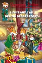 L'estrany cas del Tió desaparegut ebook by Geronimo Stilton, David Nel·lo