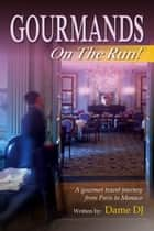 Gourmands on the Run! Part 1 ebook by DAME DJ