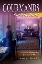 Gourmands on the Run! Part 1 - Gourmands, #1 ebook by DAME DJ